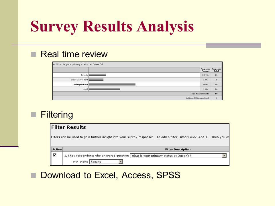 Survey Results Analysis Real time review Filtering Download to Excel, Access, SPSS