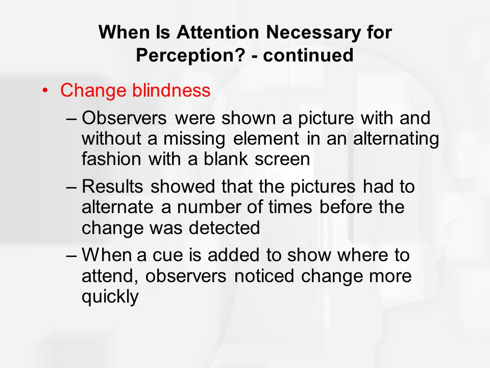 When Is Attention Necessary for Perception.