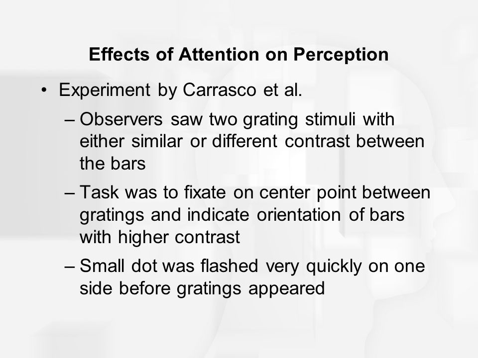 Effects of Attention on Perception Experiment by Carrasco et al.