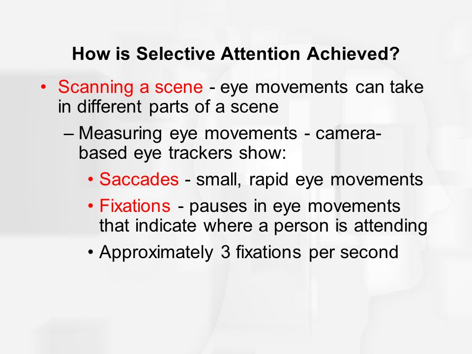 How is Selective Attention Achieved.