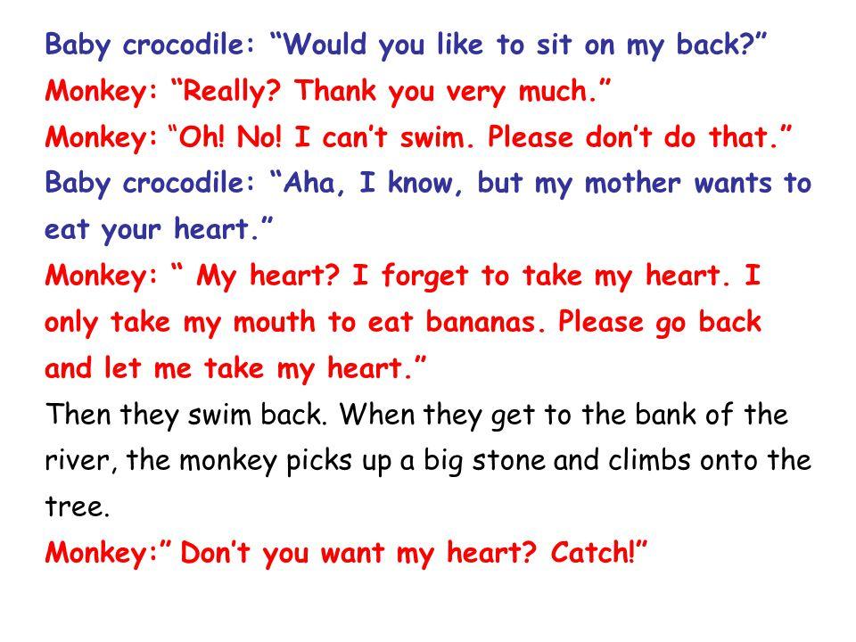 Mother crocodile: How nice. I like the monkey's heart.