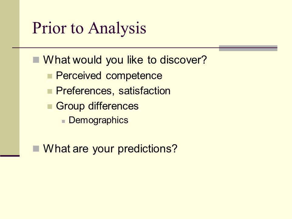 Prior to Analysis What would you like to discover.