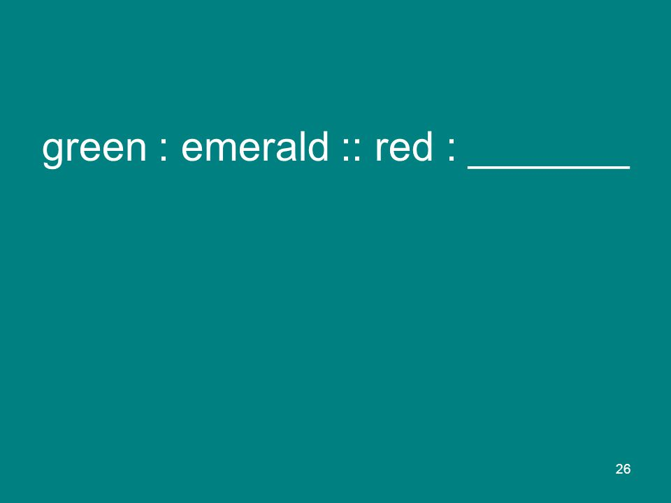 26 green : emerald :: red : _______