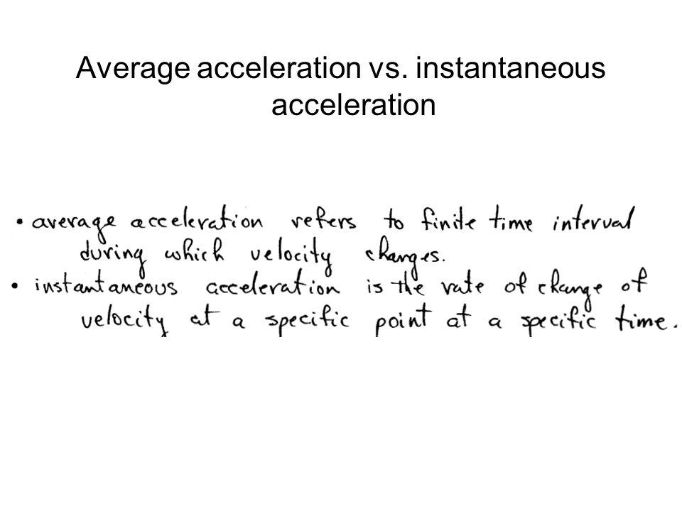 Average acceleration vs. instantaneous acceleration