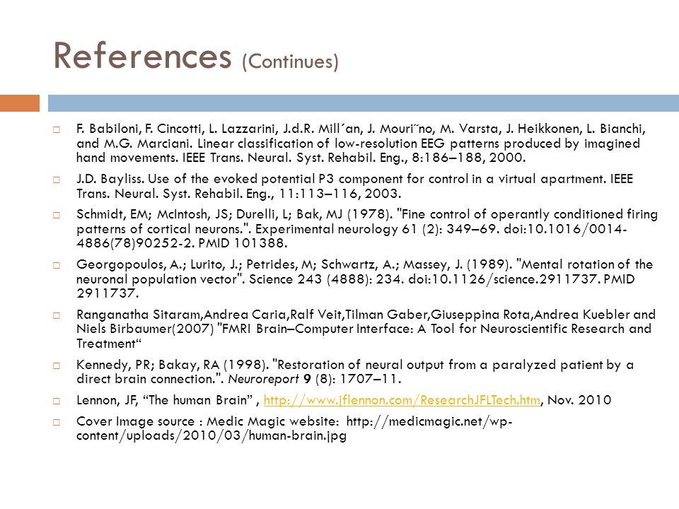 References (Continues)  F.Babiloni, F. Cincotti, L.