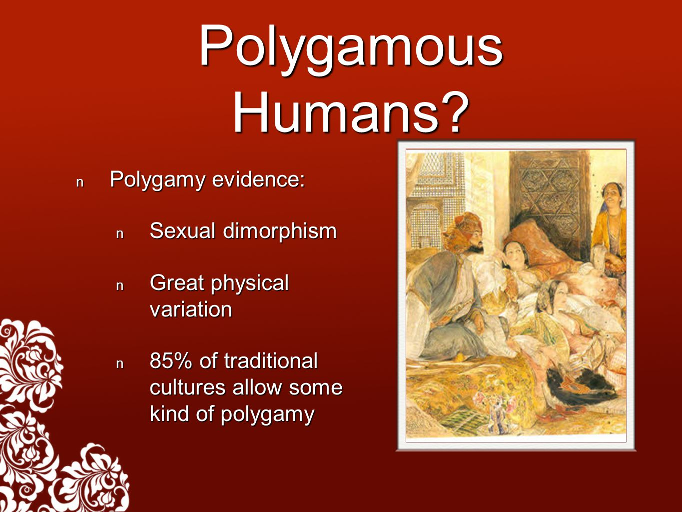 Polygamous Humans.
