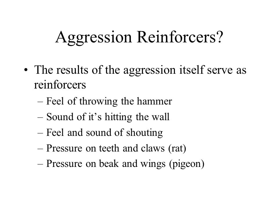 Aggression Reinforcers.