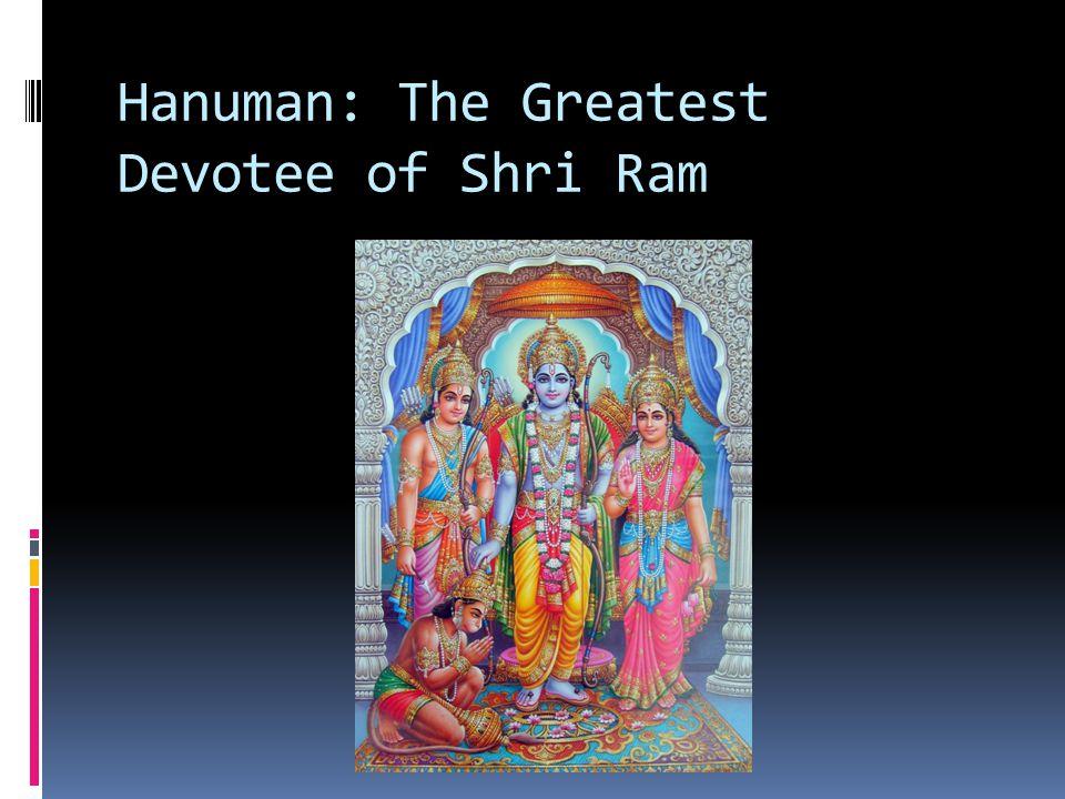 Hanuman: The Greatest Devotee of Shri Ram