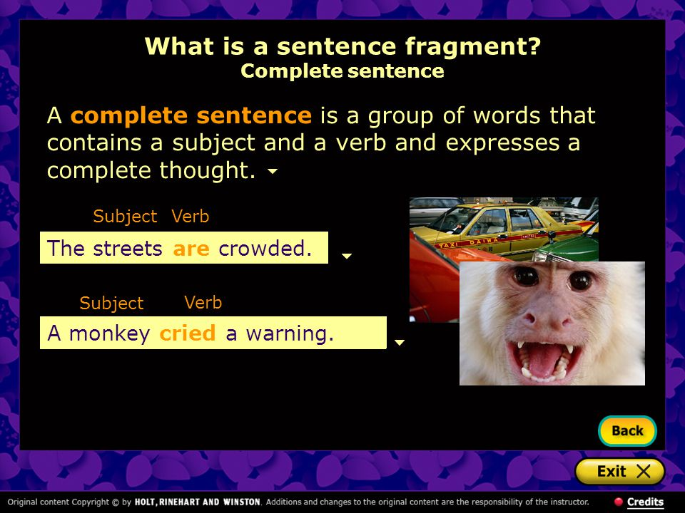 Answers Determine whether each group of words is a fragment or a complete sentence.