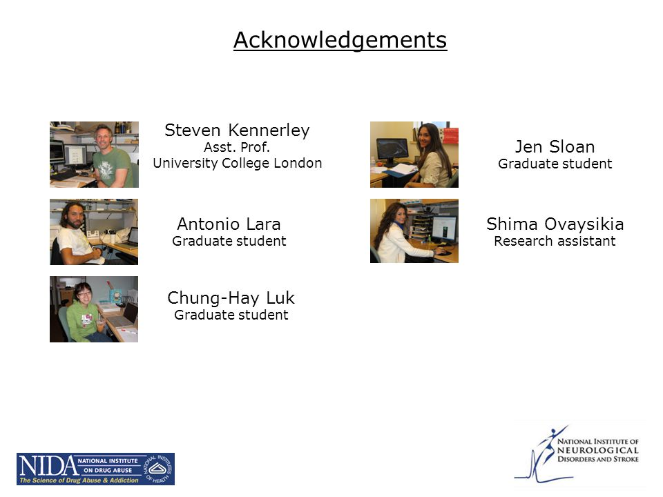Acknowledgements Steven Kennerley Asst. Prof.