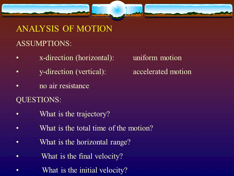  Example: Projectiles launched horizontally  What is the total time of the motion.