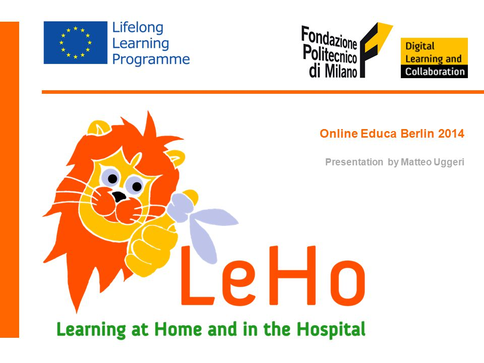 LeHo Learning at Home and in the Hospital Online Educa Berlin 2014 Presentation by Matteo Uggeri
