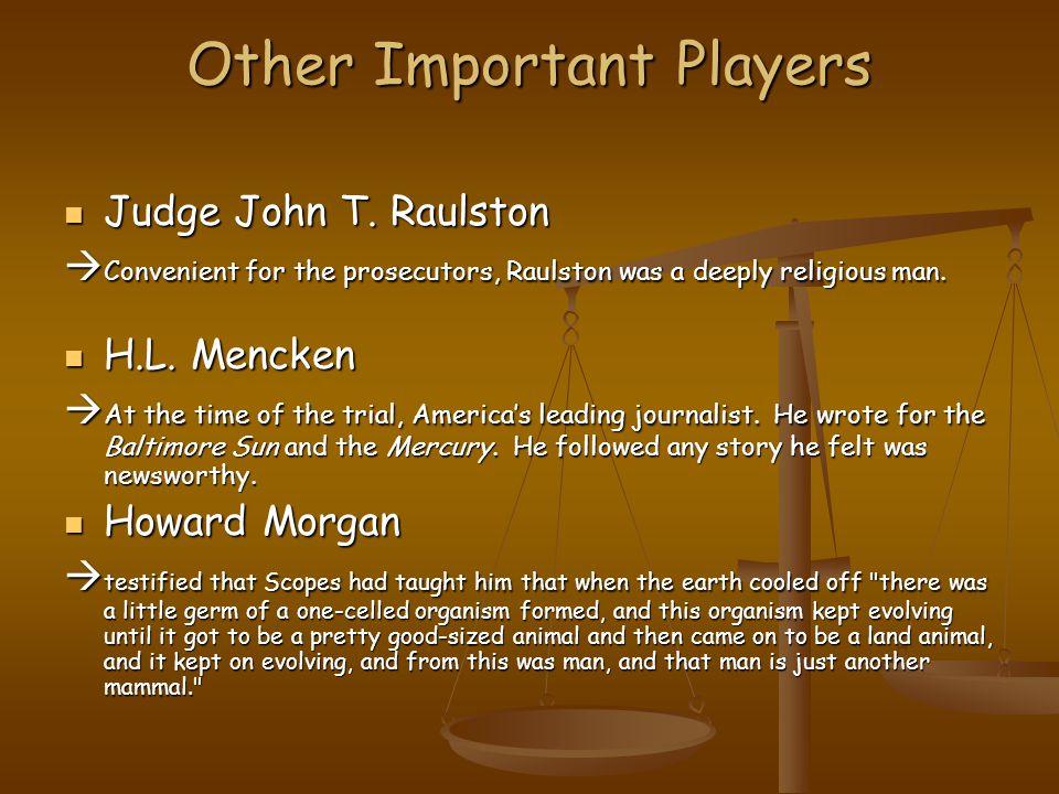 Other Important Players Judge John T. Raulston Judge John T.