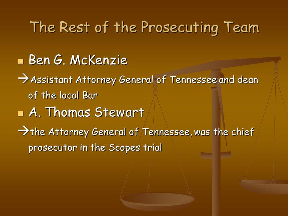 The Rest of the Prosecuting Team Ben G. McKenzie Ben G.