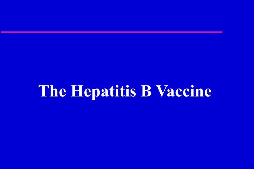 The Hepatitis B Vaccine