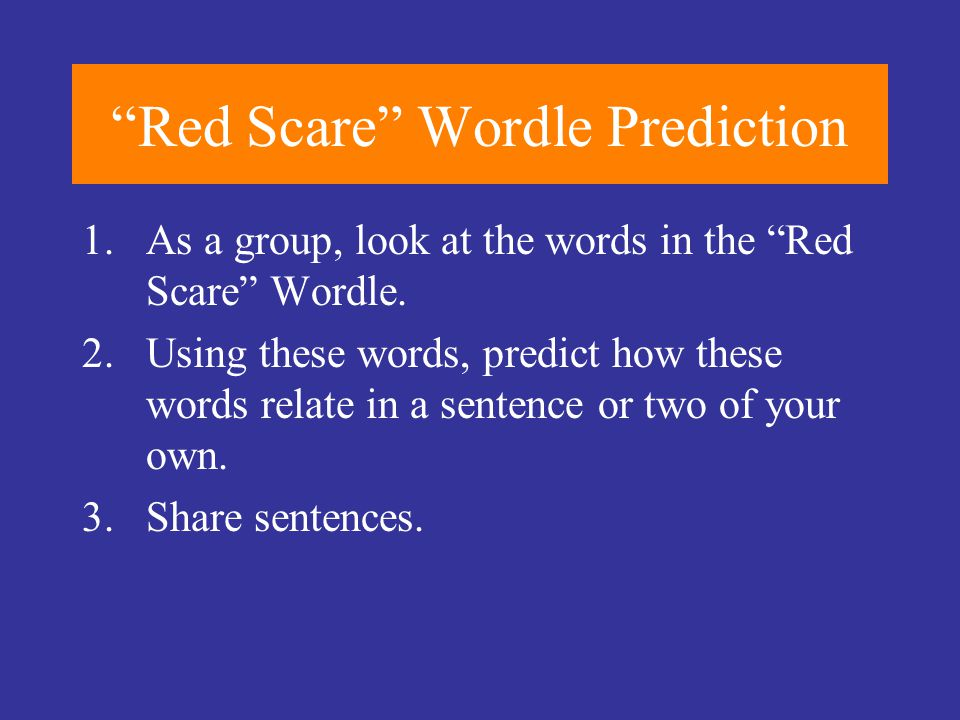 """""""Red Scare"""" Wordle Prediction 1.As a group, look at the words in the """"Red Scare"""" Wordle. 2.Using these words, predict how these words relate in a sent"""