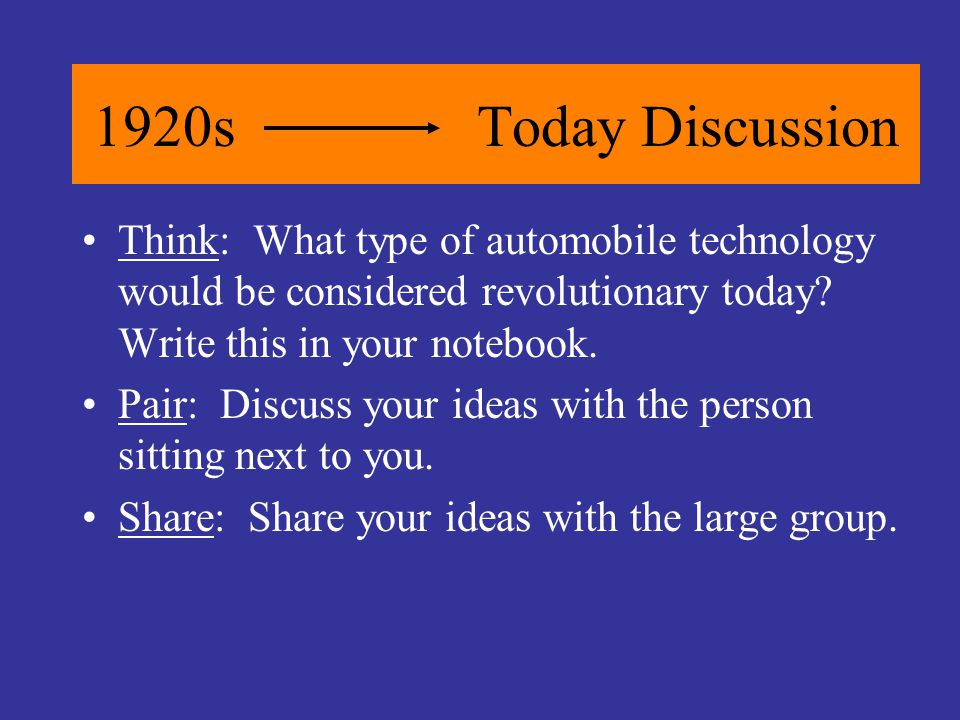 1920sToday Discussion Think: What type of automobile technology would be considered revolutionary today.