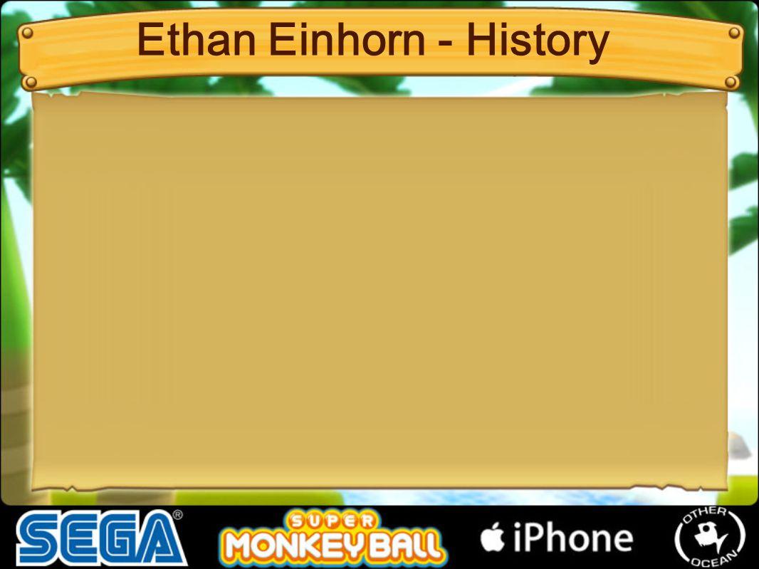 Ethan Einhorn - History