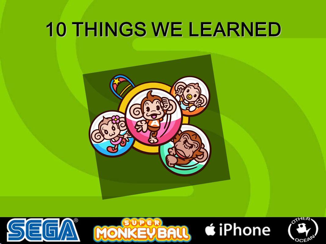 10 THINGS WE LEARNED