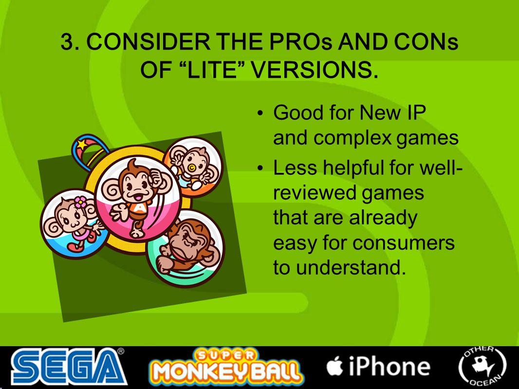 """3. CONSIDER THE PROs AND CONs OF """"LITE"""" VERSIONS. Good for New IP and complex games Less helpful for well- reviewed games that are already easy for co"""