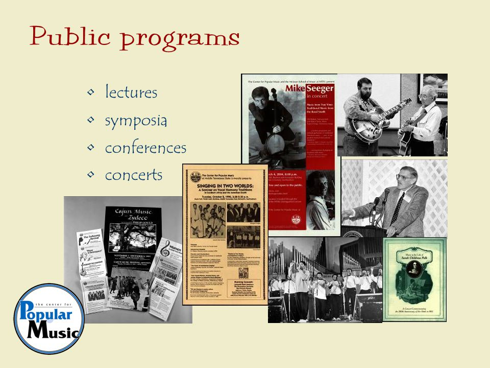 Music as an aspect of American culture and commerce Historical depth; materials from 18 th century to the present Broad representation of all genres of American vernacular music, both sacred and secular Focus on: oRock and its roots oVernacular religious music oMusic of the region Scope of collection