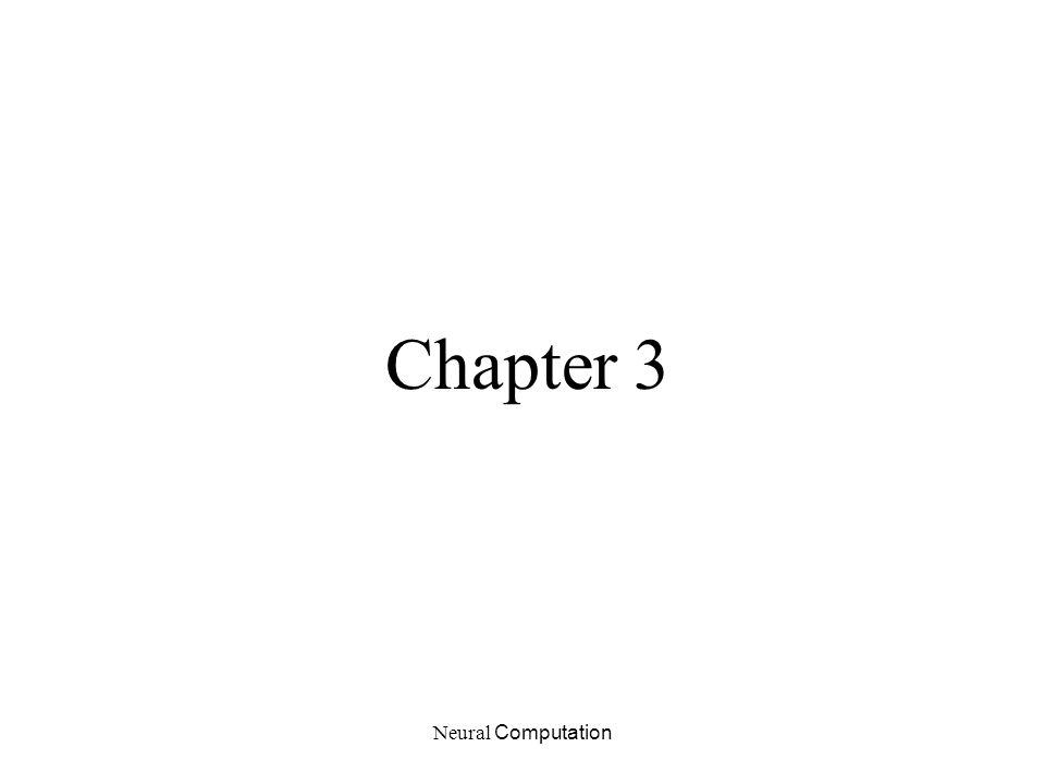 Neural Computation Chapter 3