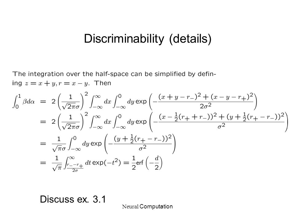 Neural Computation Discriminability (details) Discuss ex. 3.1