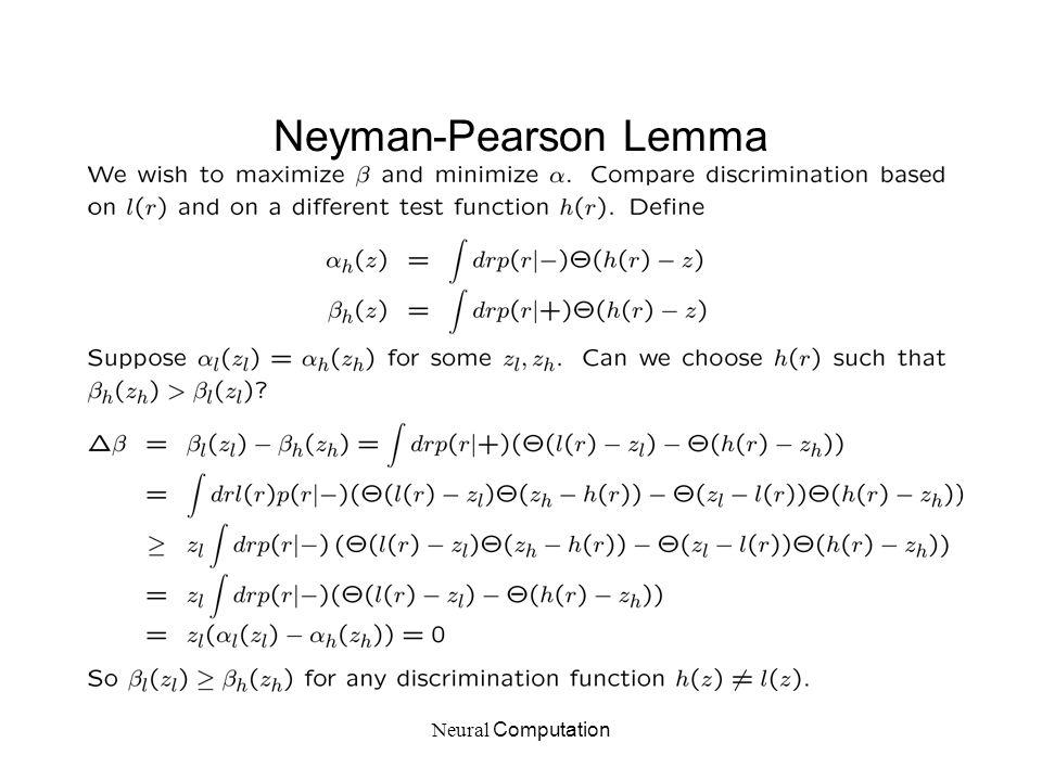 Neural Computation Neyman-Pearson Lemma