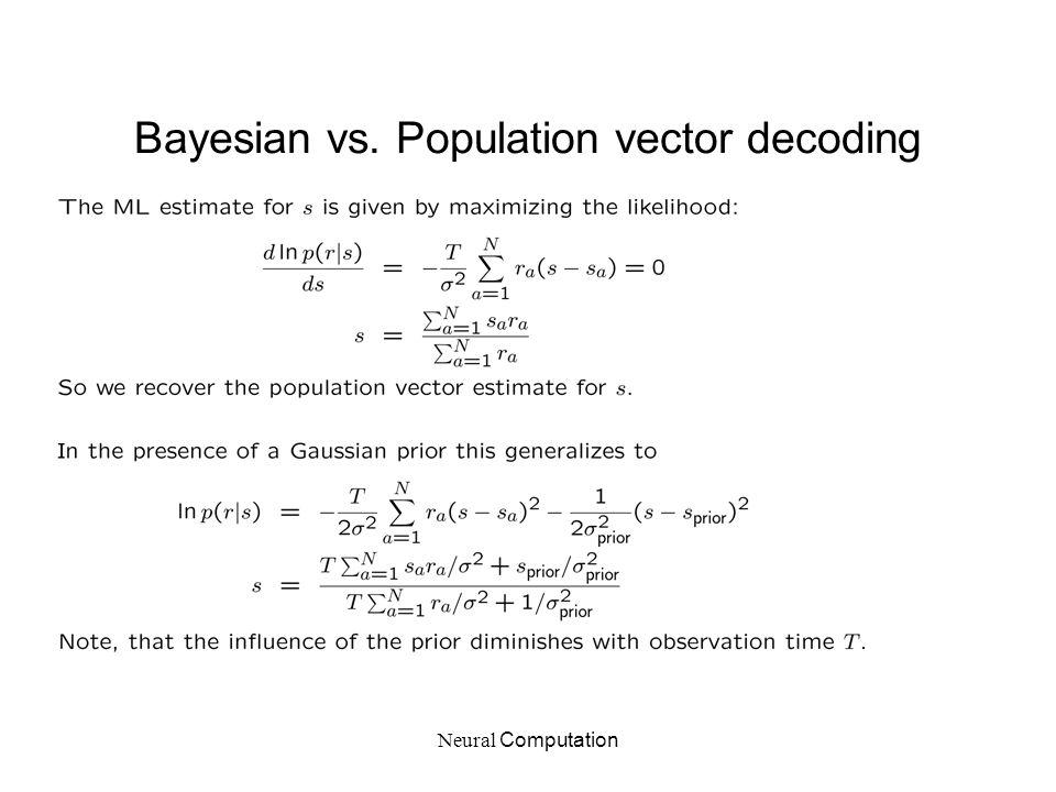 Neural Computation Bayesian vs. Population vector decoding