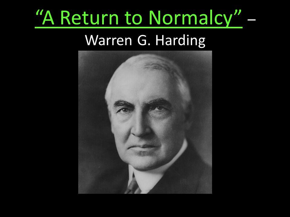 A Return to Normalcy – Warren G. Harding