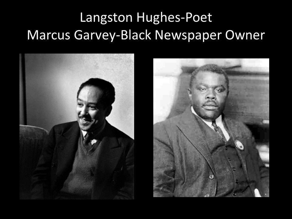Langston Hughes-Poet Marcus Garvey-Black Newspaper Owner