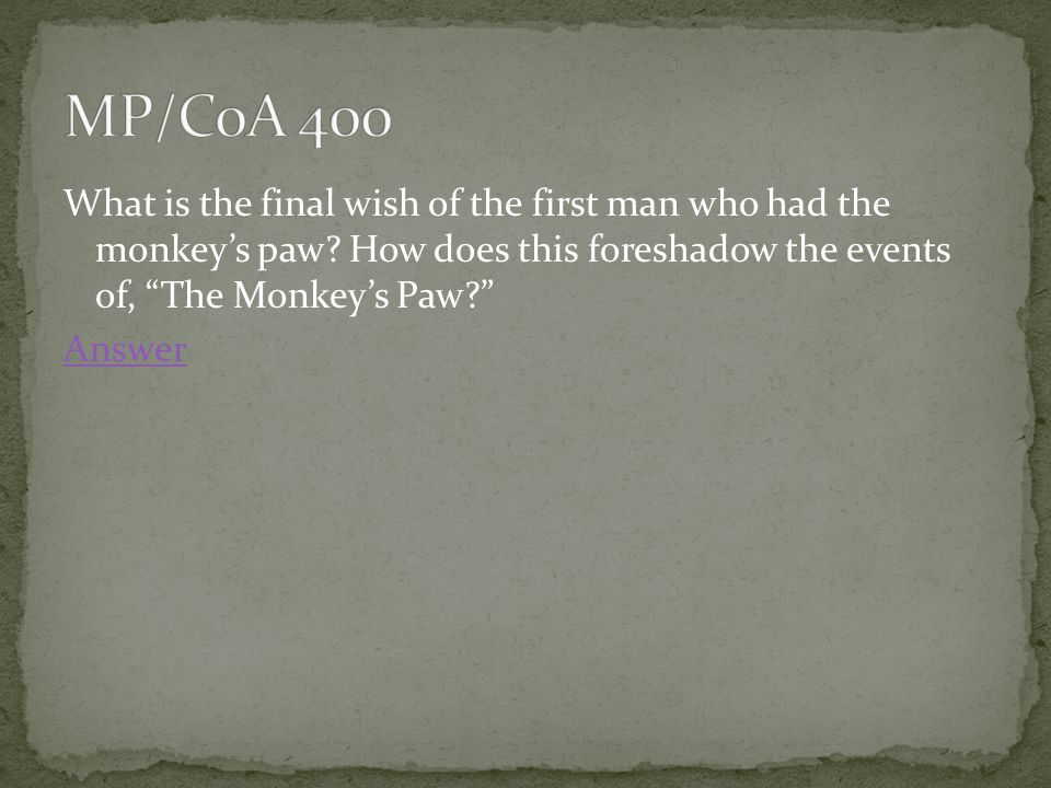 What is the final wish of the first man who had the monkey's paw.