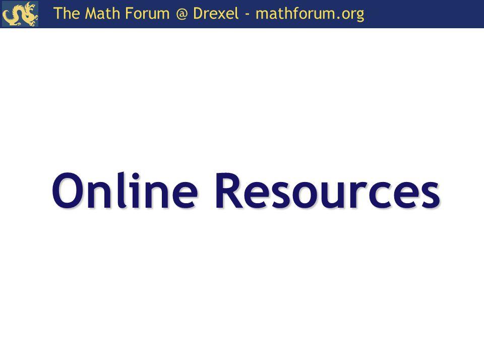 The Math Forum @ Drexel - mathforum.org Online Resources