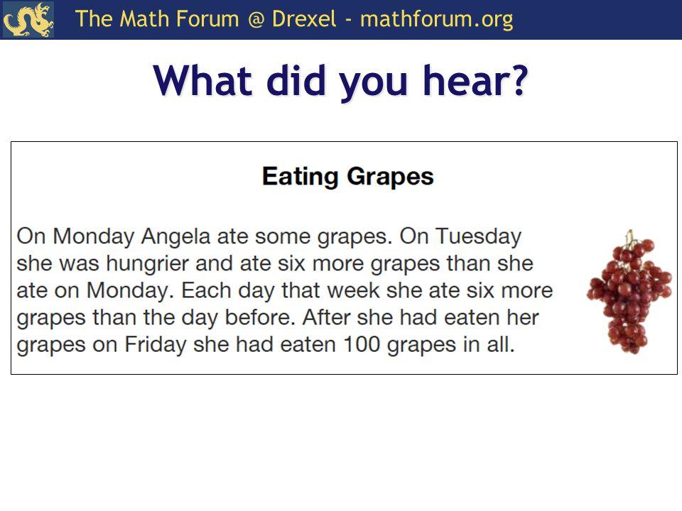 The Math Forum @ Drexel - mathforum.org What did you hear