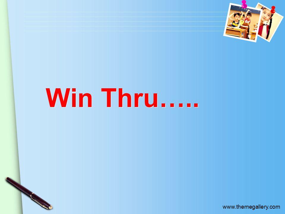 www.themegallery.com Win Thru…..
