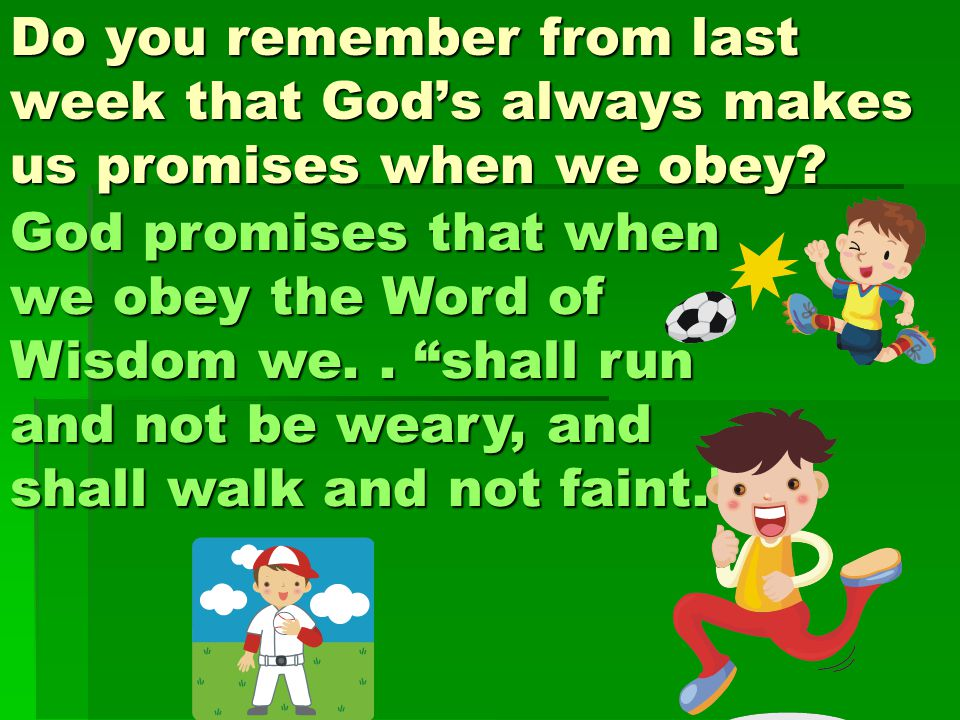 Do you remember from last week that God's always makes us promises when we obey.