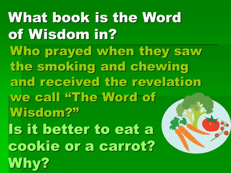 Who prayed when they saw the smoking and chewing and received the revelation we call The Word of Wisdom What book is the Word of Wisdom in.