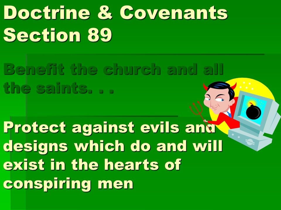 Doctrine & Covenants Section 89 Benefit the church and all the saints...