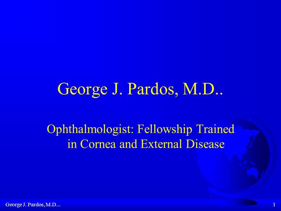 George J.Pardos, M.D...1 George J. Pardos, M.D..