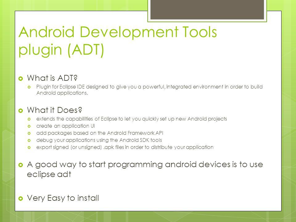 Android Debug Bridge (ADB)  What it does.