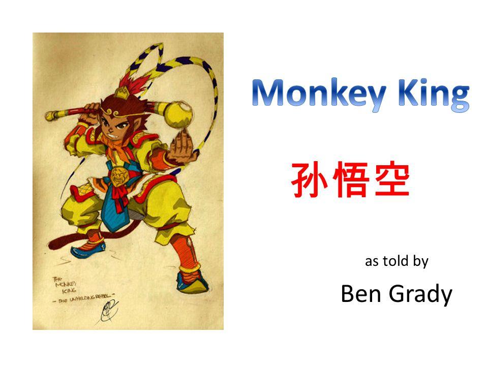 as told by Ben Grady 孙悟空