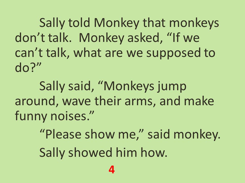 Sally told Monkey that monkeys don't talk.