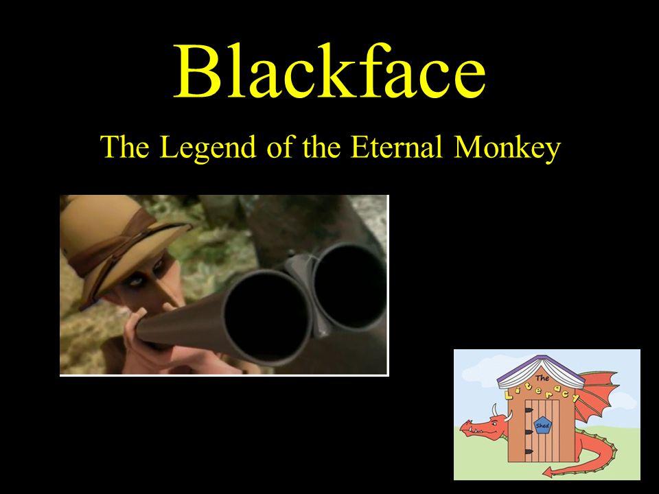 Blackface The Legend of the Eternal Monkey