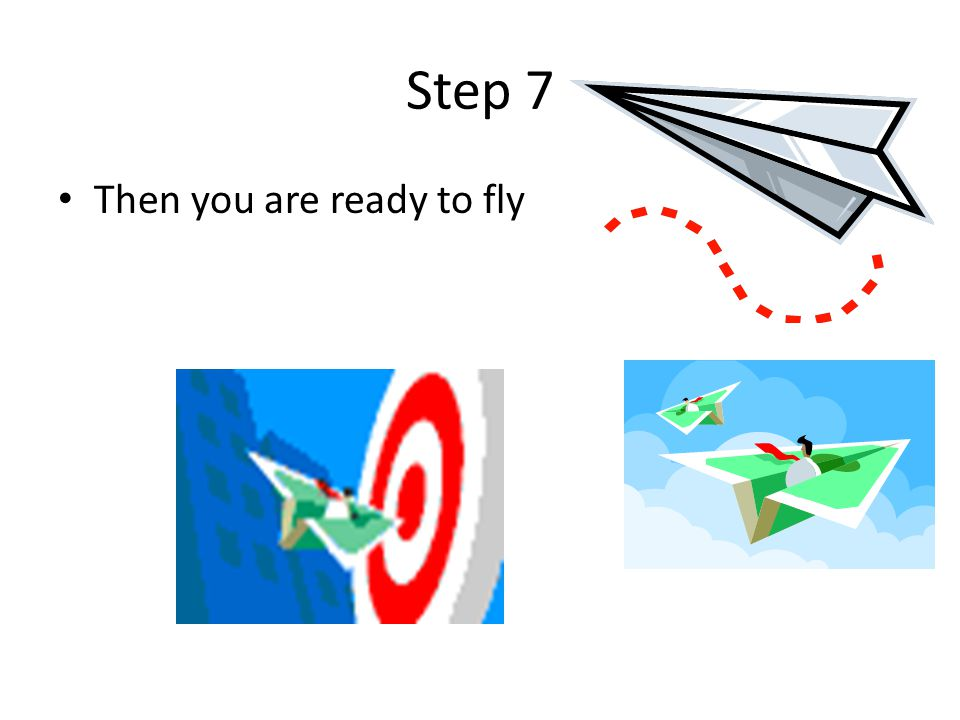 Step 7 Then you are ready to fly