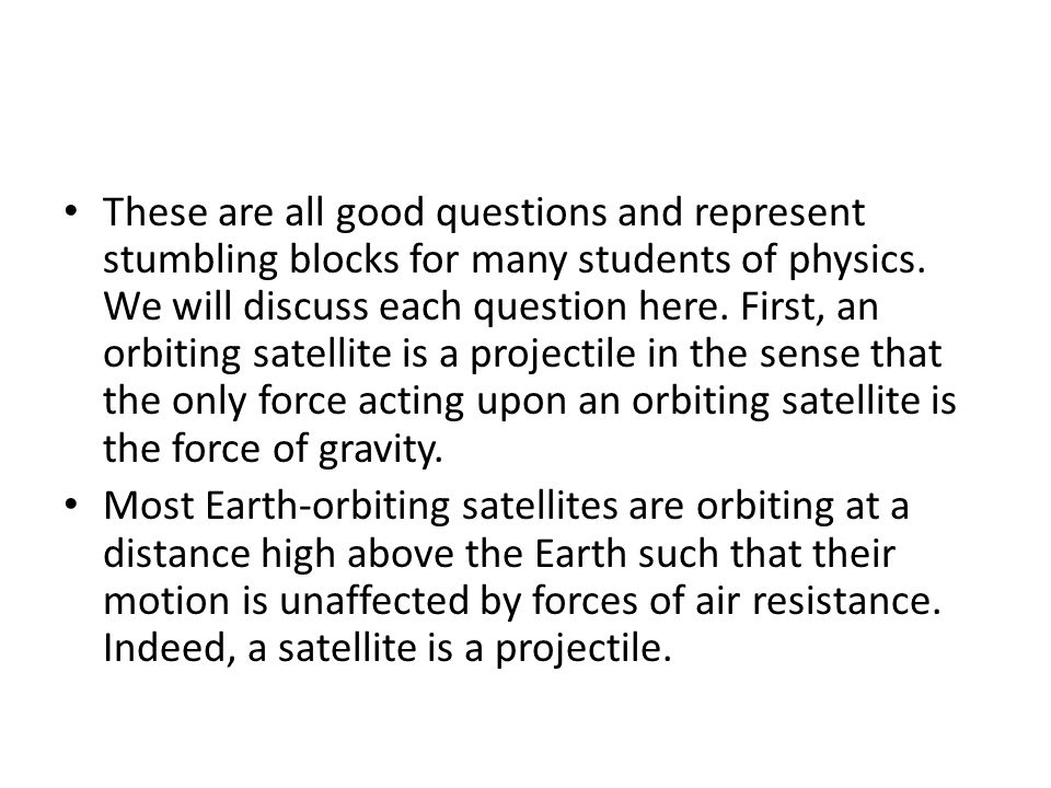 These are all good questions and represent stumbling blocks for many students of physics.