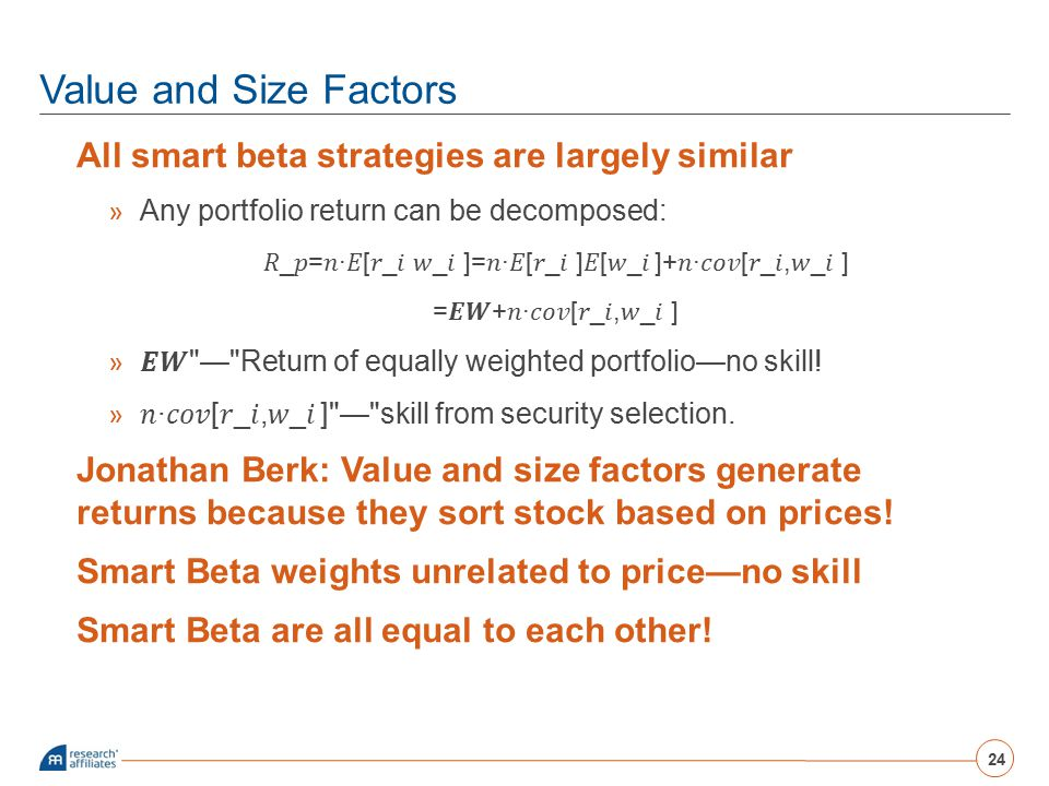 Value and Size Factors All smart beta strategies are largely similar » Any portfolio return can be decomposed: _=∙[_ _ ]=∙[_ ][_ ]+∙[_,_ ] =+∙[_,_ ] »