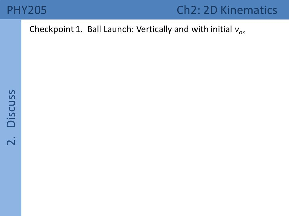 PHY205 Ch2: 2D Kinematics 2.Discuss Checkpoint 2.