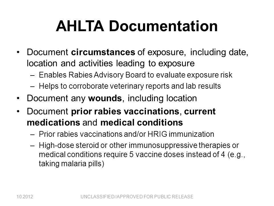 AHLTA Documentation Document circumstances of exposure, including date, location and activities leading to exposure –Enables Rabies Advisory Board to