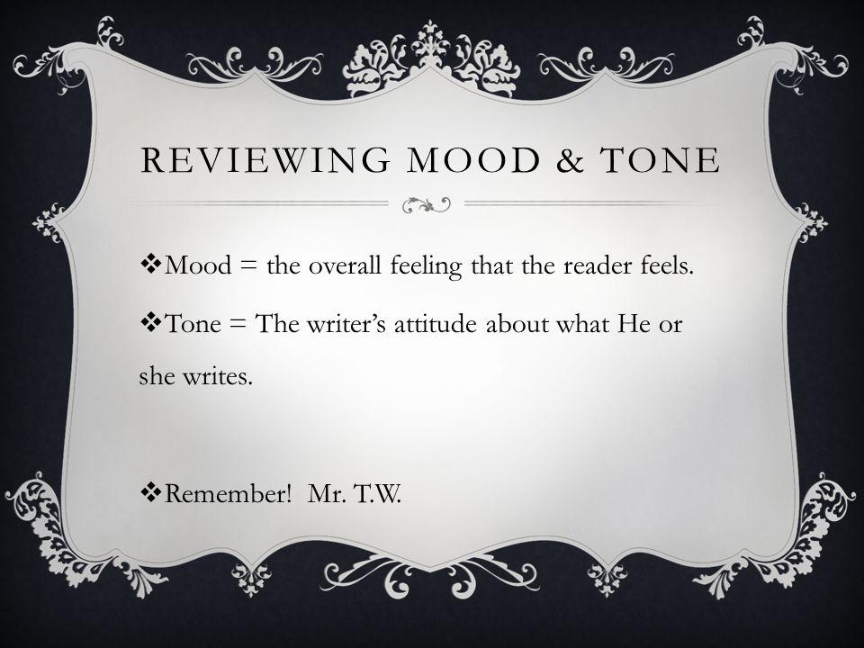  Mood  Tone  Purpose  Foreshadowing  Suspense  Universal themes LITERARY ELEMENTS & SKILLS