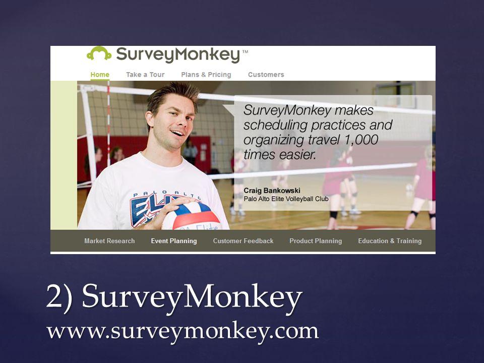 2) SurveyMonkey www.surveymonkey.com
